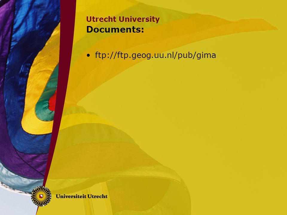 Utrecht University Documents: ftp://ftp.geog.uu.nl/pub/gima