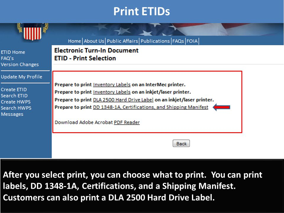 After you select print, you can choose what to print. You can print labels, DD 1348-1A, Certifications, and a Shipping Manifest. Customers can also pr