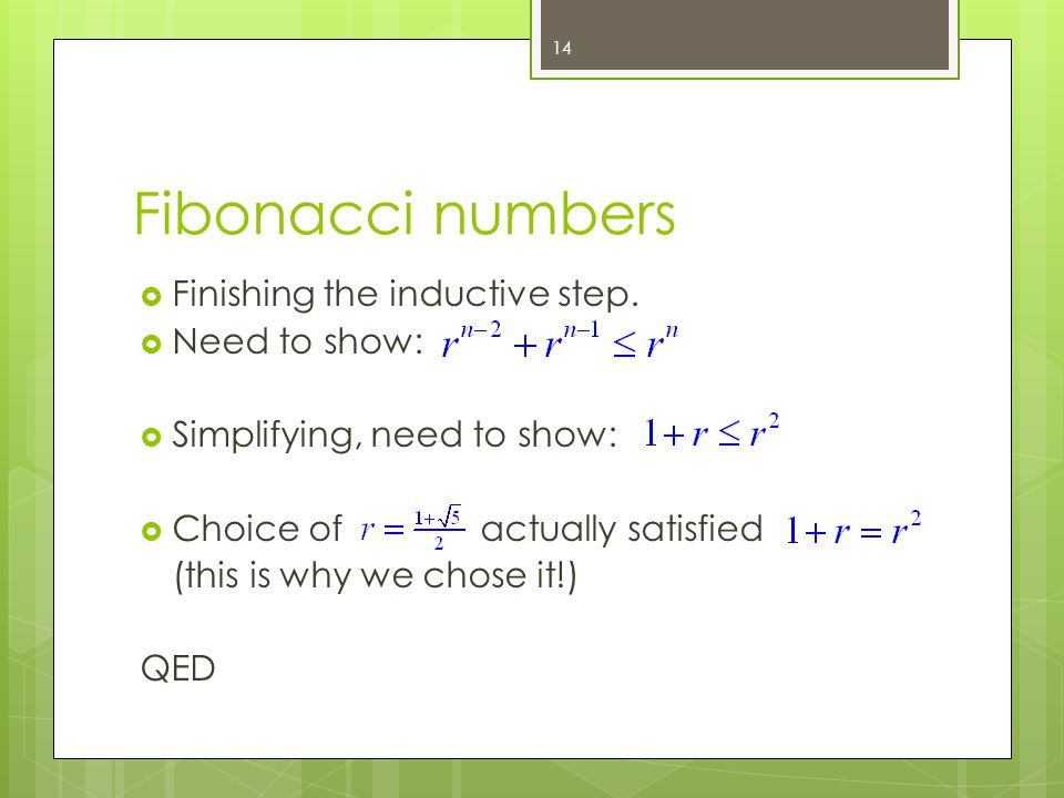 Fibonacci numbers Finishing the inductive step.