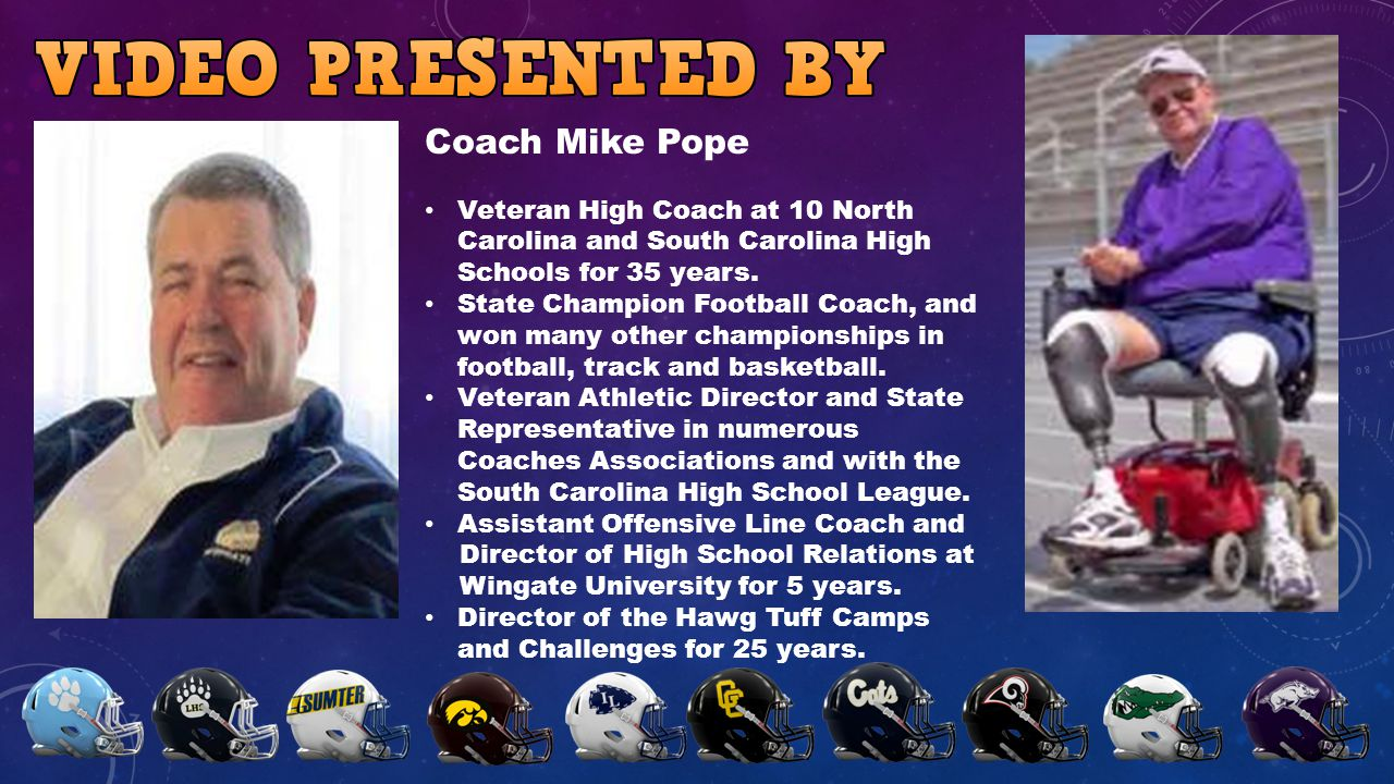 Coach Mike Pope Veteran High Coach at 10 North Carolina and South Carolina High Schools for 35 years.