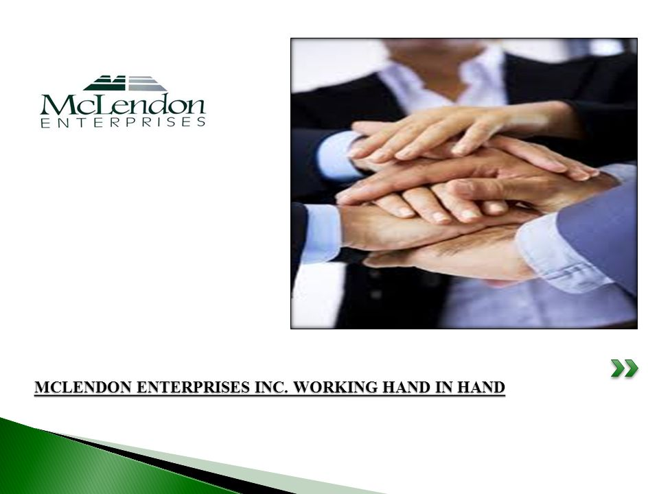 MCLENDON ENTERPRISES INC. WORKING HAND IN HAND