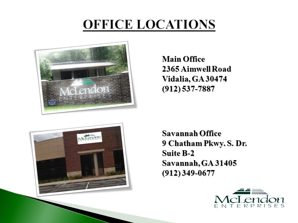 Main Office 2365 Aimwell Road Vidalia, GA 30474 (912) 537-7887 Savannah Office 9 Chatham Pkwy.