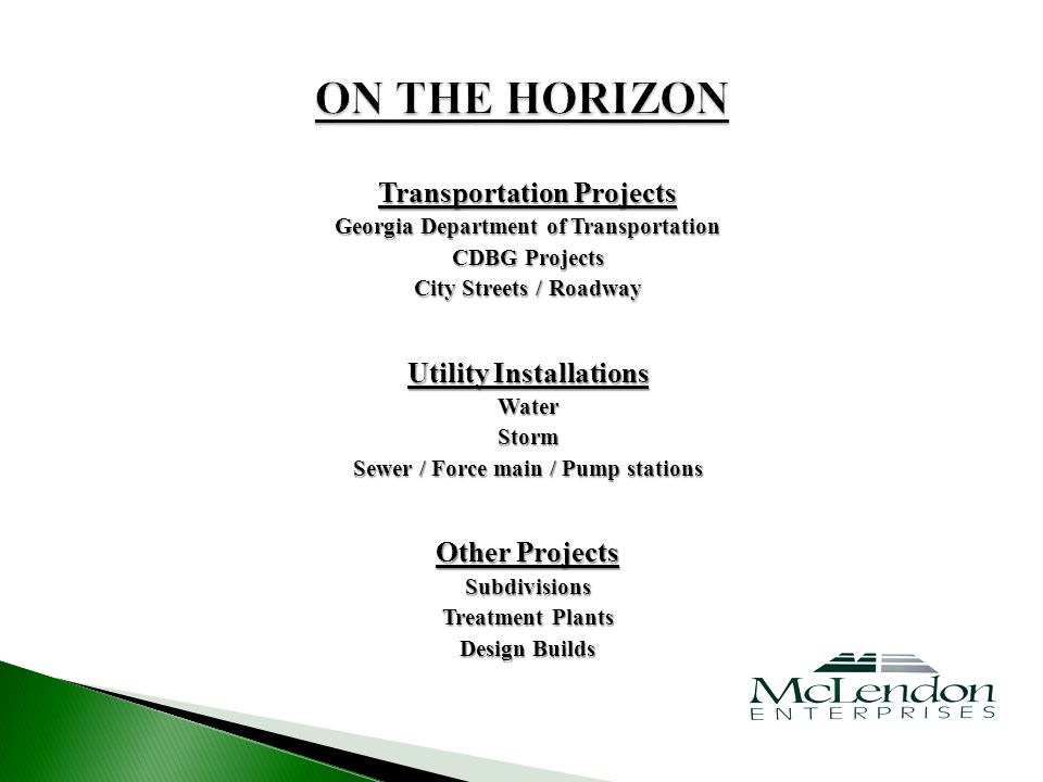 Transportation Projects Georgia Department of Transportation CDBG Projects City Streets / Roadway Utility Installations WaterStorm Sewer / Force main / Pump stations Other Projects Subdivisions Treatment Plants Design Builds