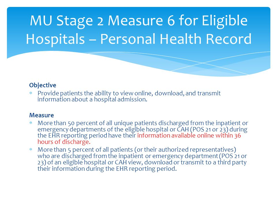 Objective Provide patients the ability to view online, download, and transmit information about a hospital admission.
