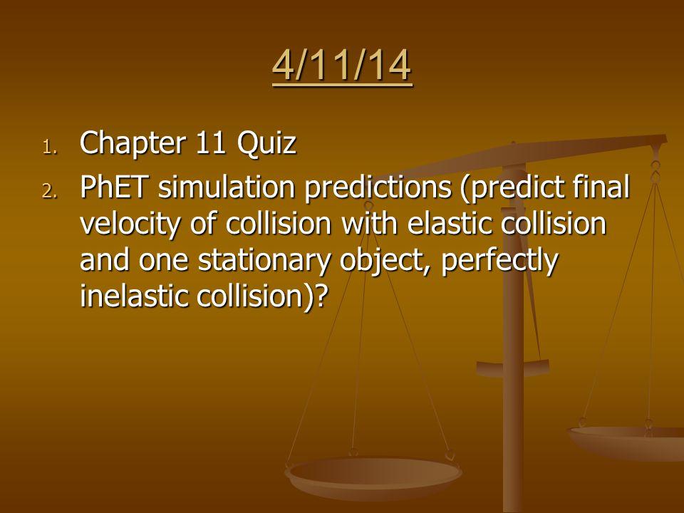 4/11/14 1. Chapter 11 Quiz 2.
