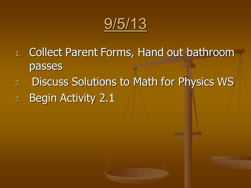 9/6/13 1.Collect Parent Forms 2. Correct Skillsheet 1.1 3.