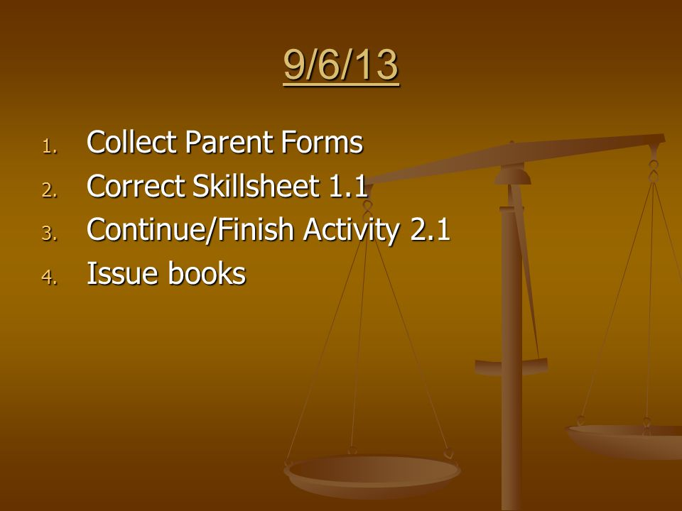 5/13/14 1. Collect missing items (Activity 13.1, 13.2, outlines) 2. Activity 13.3