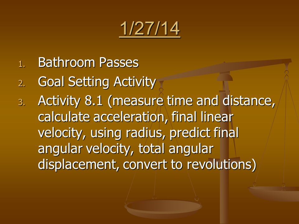 1/27/14 1. Bathroom Passes 2. Goal Setting Activity 3.