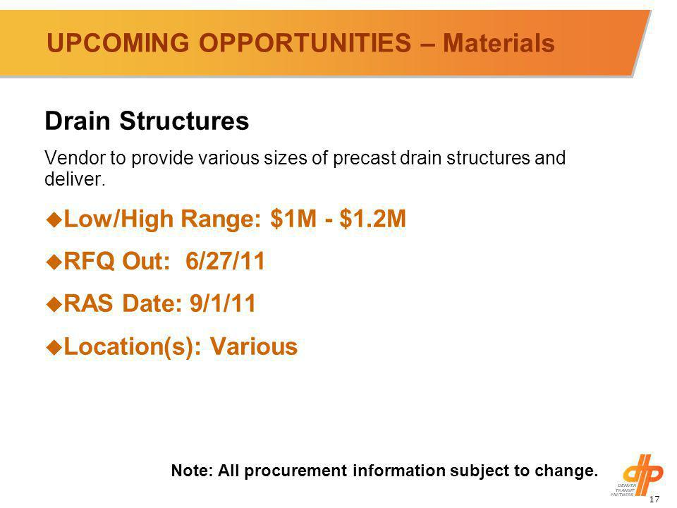 17 UPCOMING OPPORTUNITIES – Materials Drain Structures Vendor to provide various sizes of precast drain structures and deliver.