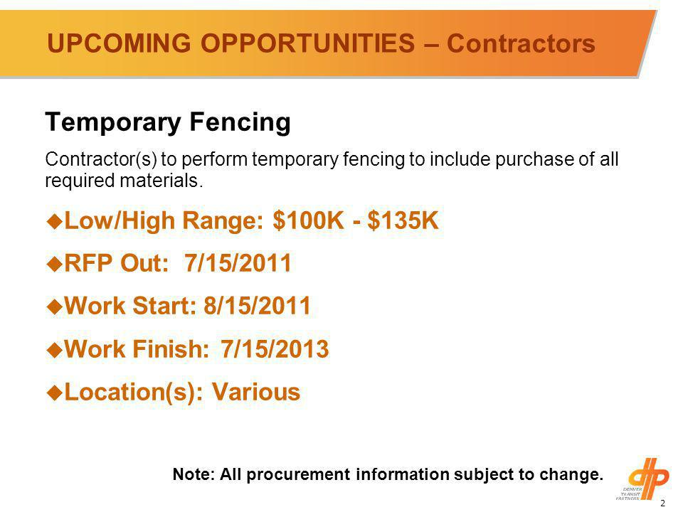 2 UPCOMING OPPORTUNITIES – Contractors Temporary Fencing Contractor(s) to perform temporary fencing to include purchase of all required materials.
