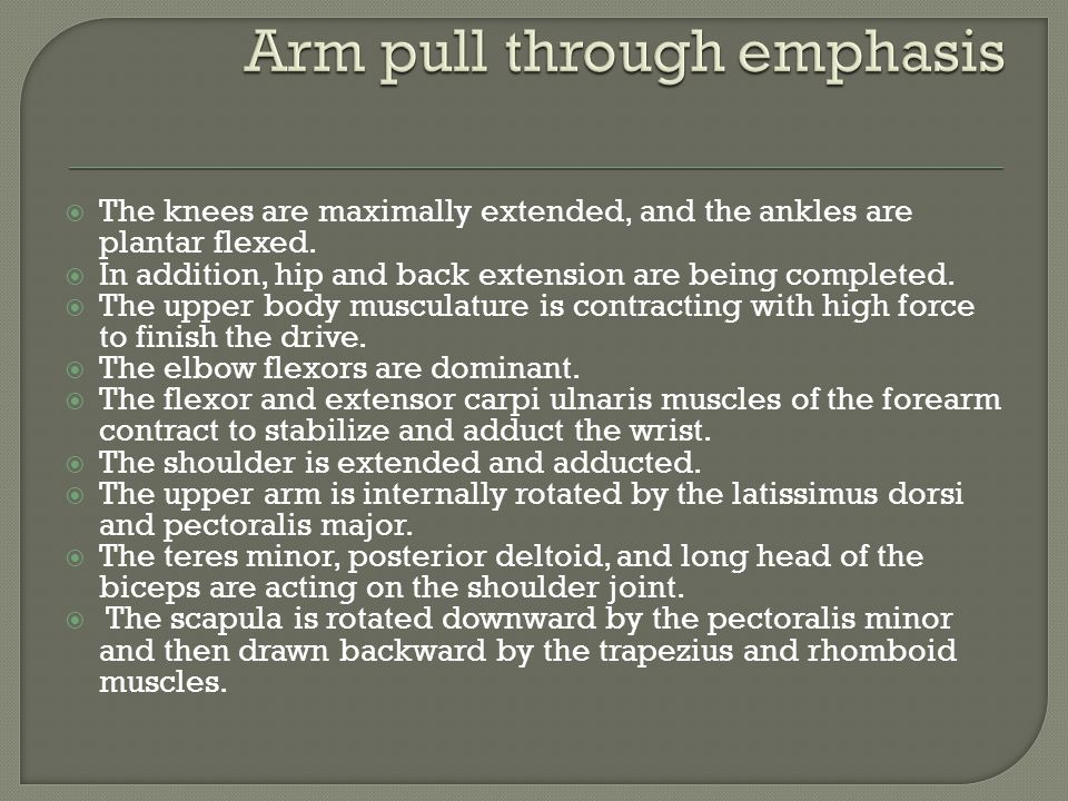 The knees are maximally extended, and the ankles are plantar flexed. In addition, hip and back extension are being completed. The upper body musculatu