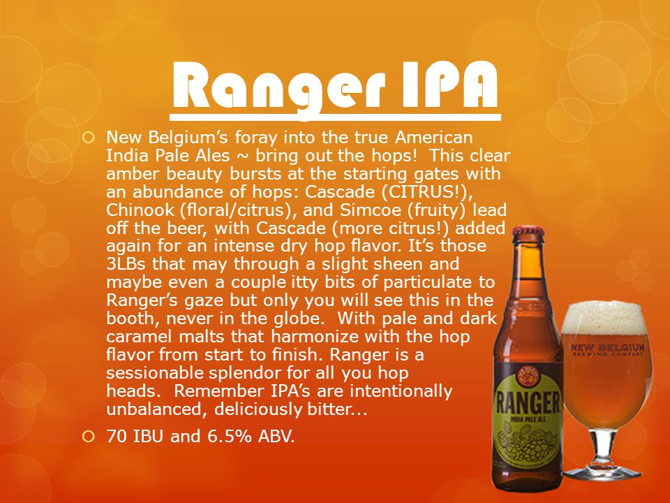 Ranger IPA New Belgiums foray into the true American India Pale Ales ~ bring out the hops.