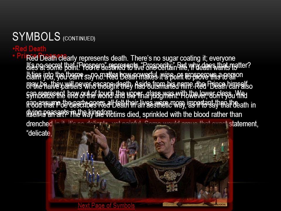 SYMBOLS (CONTINUED) Prince Prospero Its no secret that Prospero represents Prosperity.
