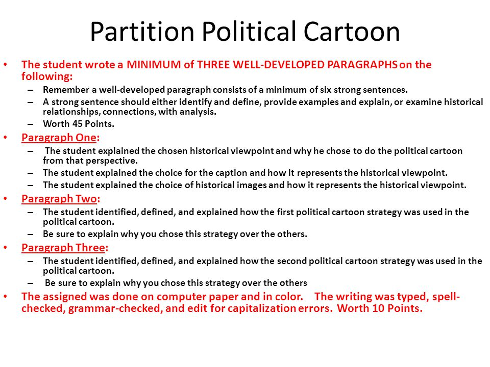 Partition Political Cartoon The student wrote a MINIMUM of THREE WELL-DEVELOPED PARAGRAPHS on the following: – Remember a well-developed paragraph con