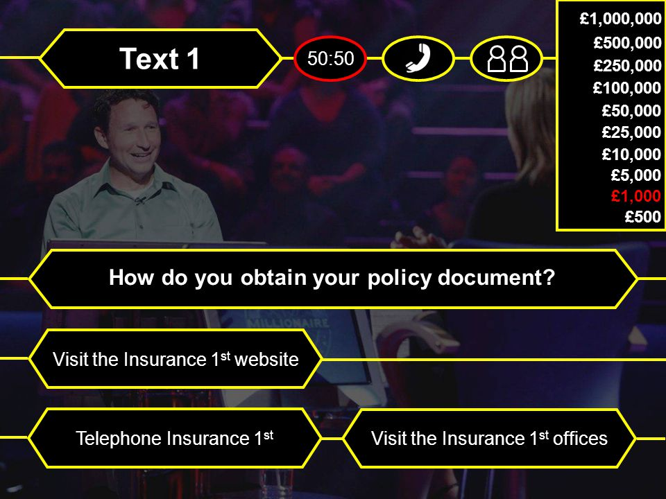 Text 1 How do you obtain your policy document.