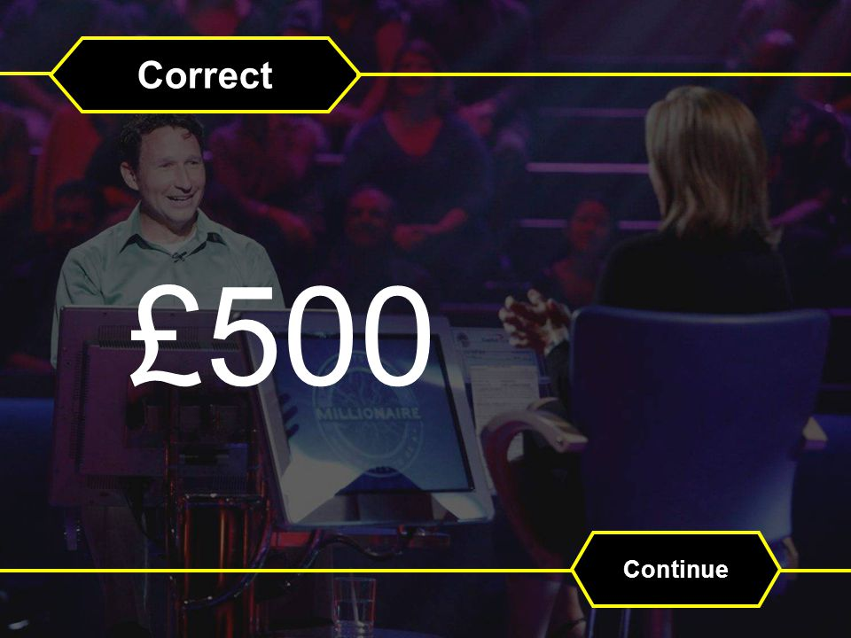 Correct £500 Continue