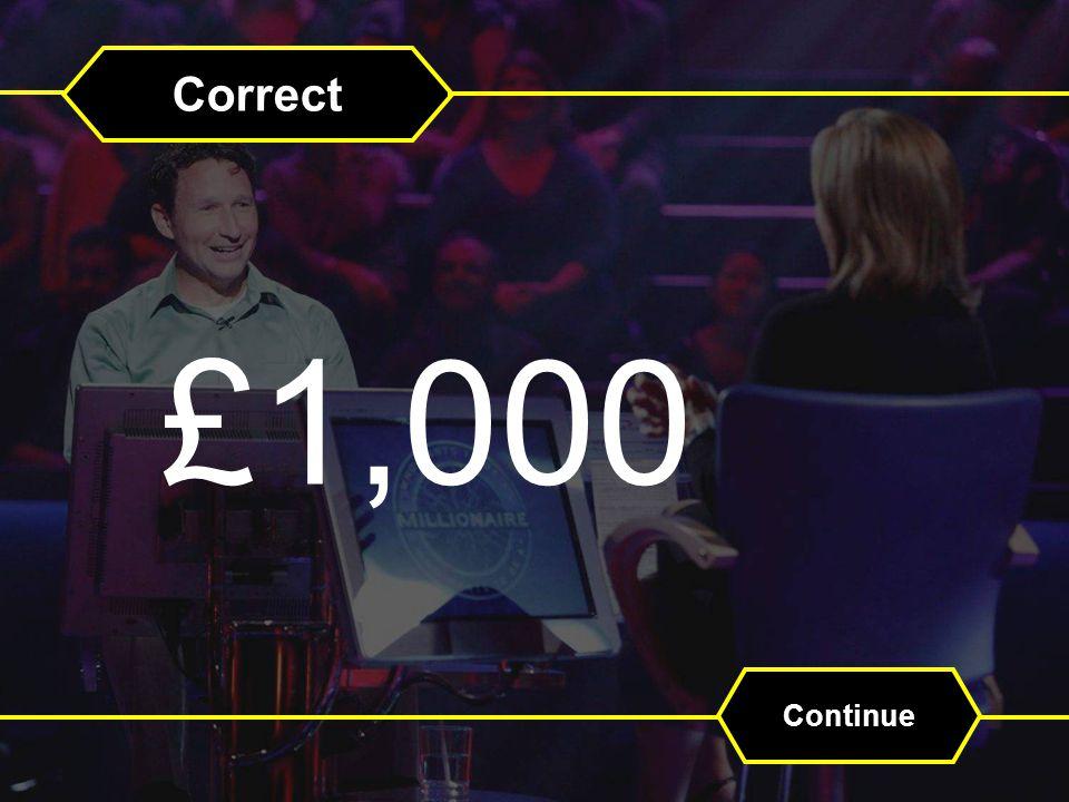 Correct £1,000 Continue