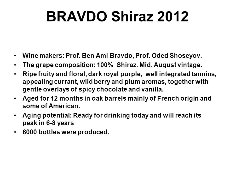 BRAVDO Shiraz 2012 Wine makers: Prof. Ben Ami Bravdo, Prof.