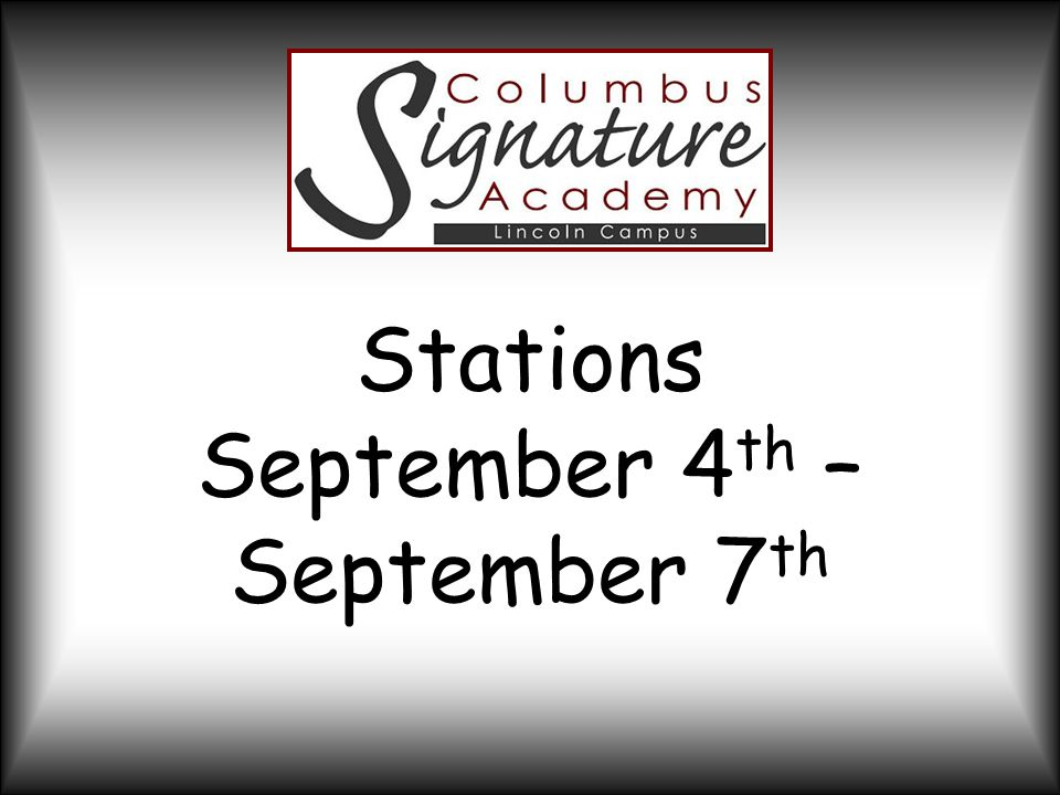 Stations September 4 th – September 7 th