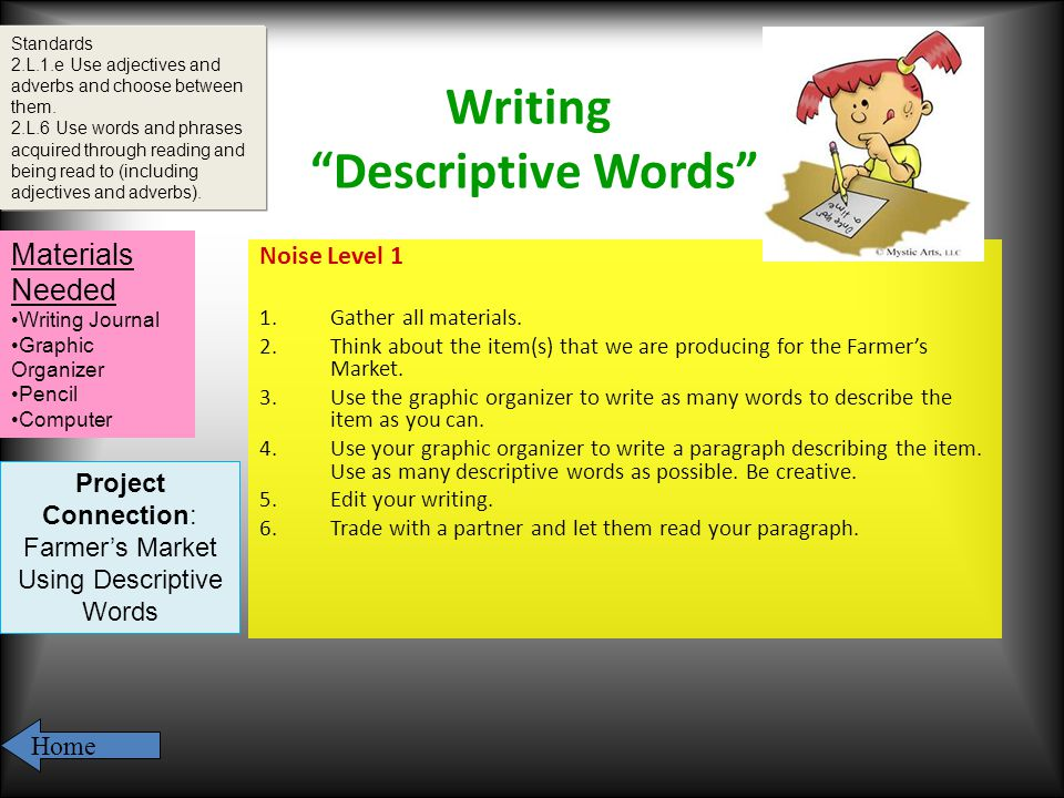 Writing Descriptive Words Noise Level 1 1.Gather all materials.
