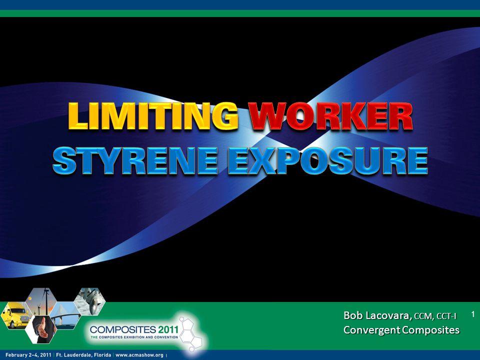 © Convergent Composites 2011 Styrene Exposure Reduction Open Molding Application Control Technology Enhanced Ventilation Example