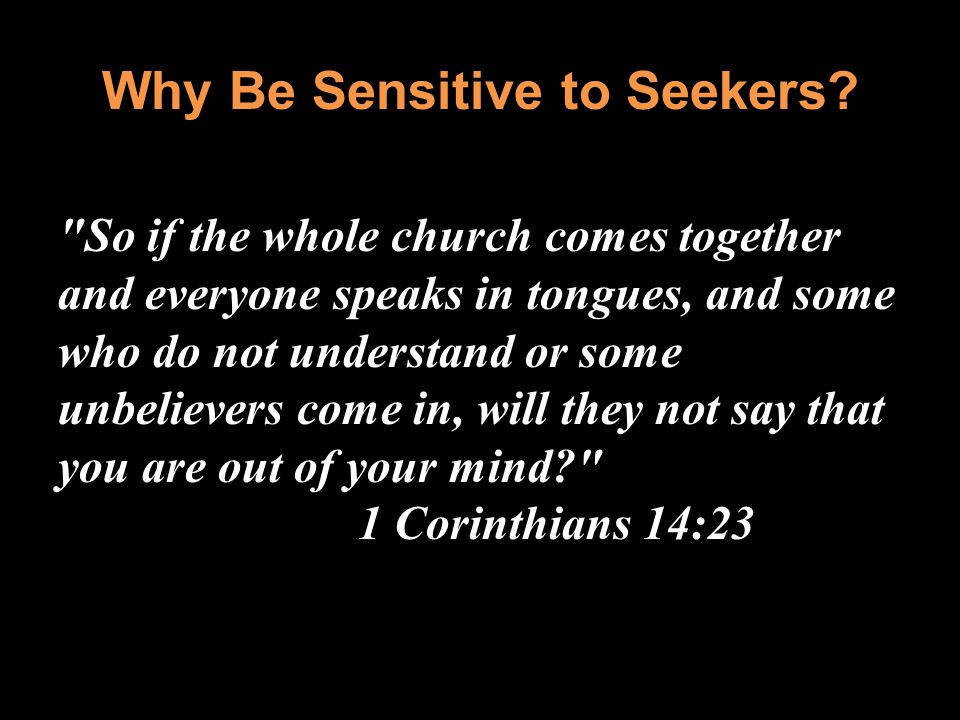 Why Be Sensitive to Seekers?