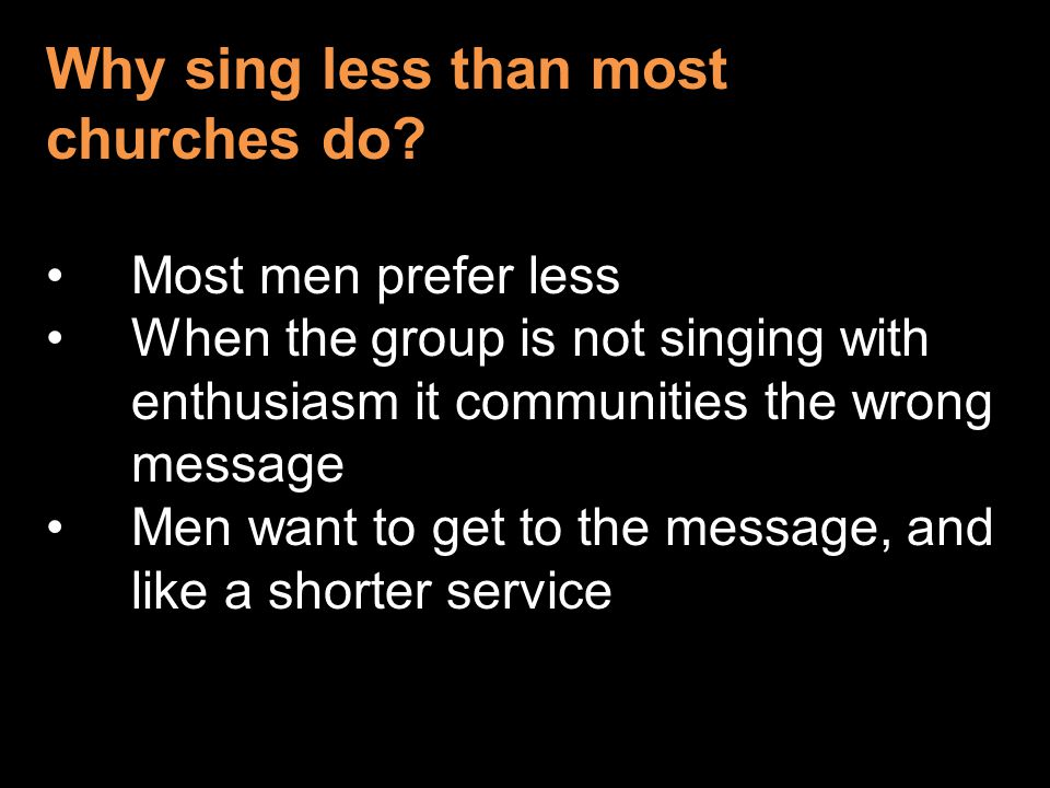 Why sing less than most churches do.
