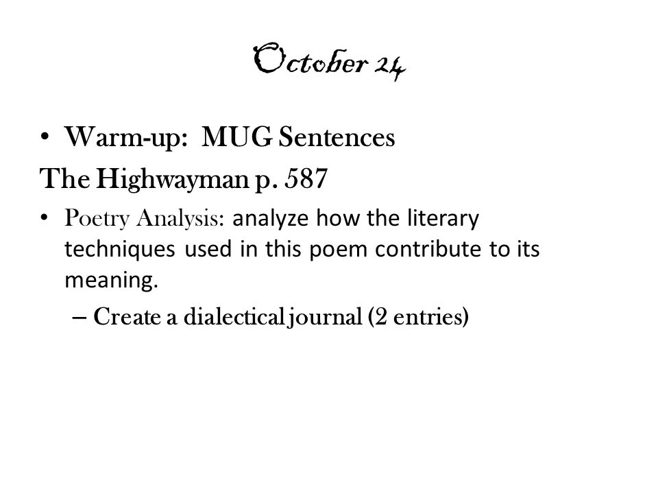 October 26 Warm-up: Study Group 6 Group 6 QUIZ Writers Workshop: Expository Writing – Poetry Analysis Finish dialectical journal Write poetry analysis paragraph