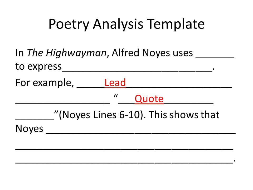 Poetry Analysis Template In The Highwayman, Alfred Noyes uses _______ to express___________________________.