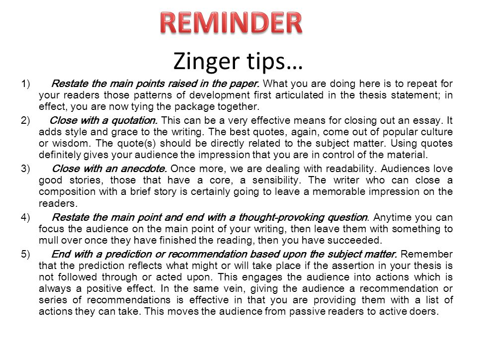 Zinger tips… 1) Restate the main points raised in the paper.