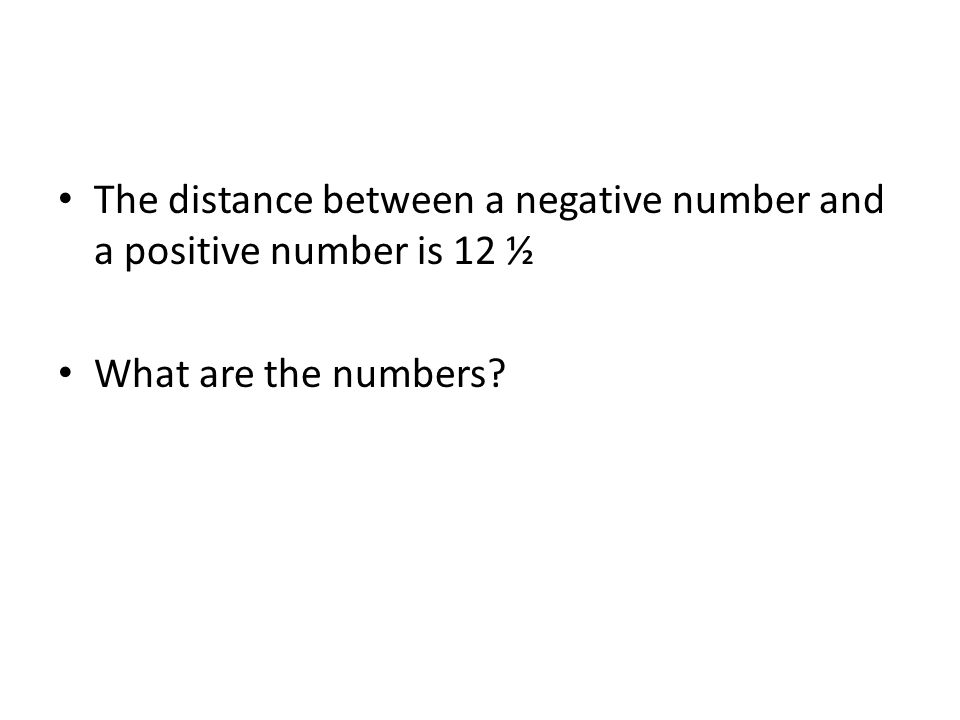 a.Find the distance between 7 and 4. b.