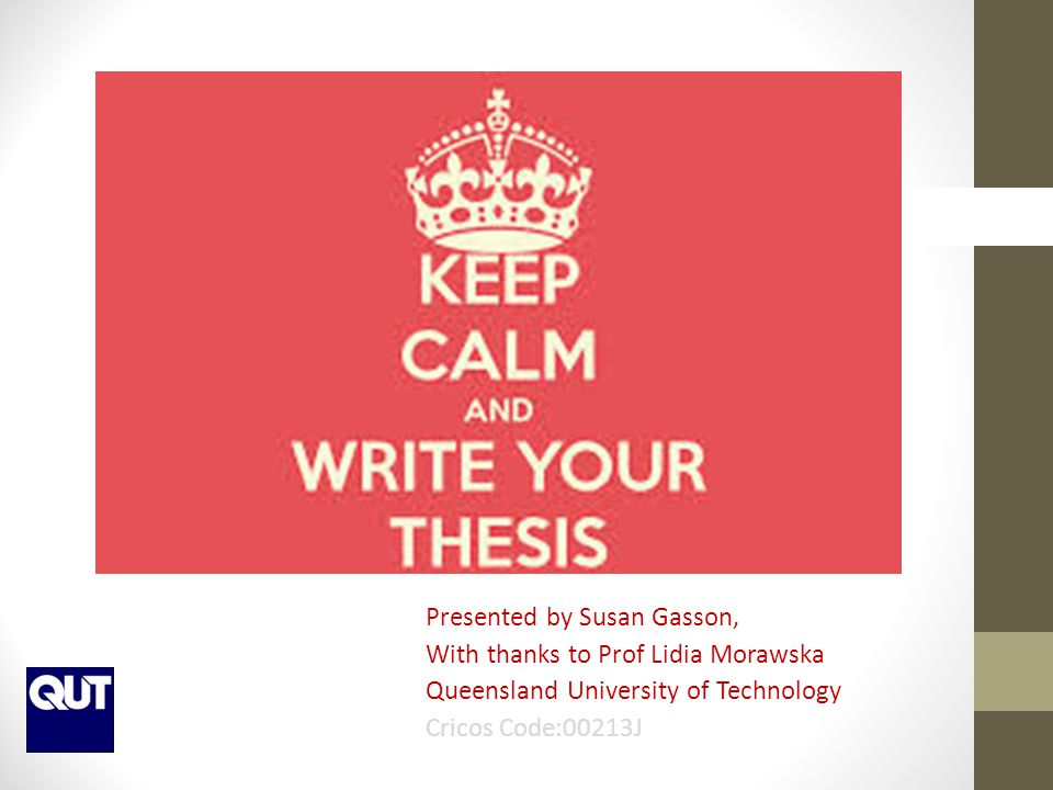 Presented by Susan Gasson, With thanks to Prof Lidia Morawska Queensland University of Technology Cricos Code:00213J
