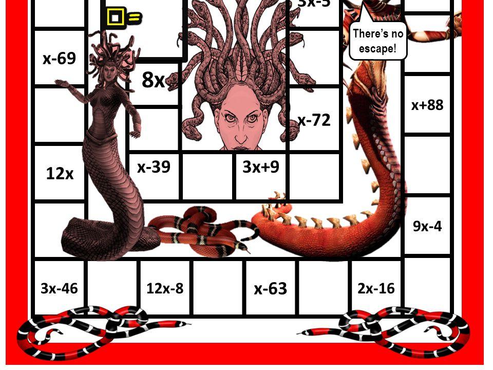 2x+97x-12x-7 8x x-97 x+88 9x-4 3x-4612x-8 x-63 2x-16 5x-2 x-69 12x 3x-97x+3 3x-5 x-72 x-393x+9 FINISH 8x x=x= x=x= Theres no escape!