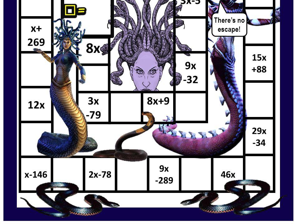9x+3927x-58x-4 23x x-297 15x +88 29x -34 x-1462x-78 9x -289 46x 15x-9 x+ 269 12x 9x +29 2x +63 3x-5 9x -32 3x -79 8x+9 FINISH 8x x=x= x=x= Theres no escape!