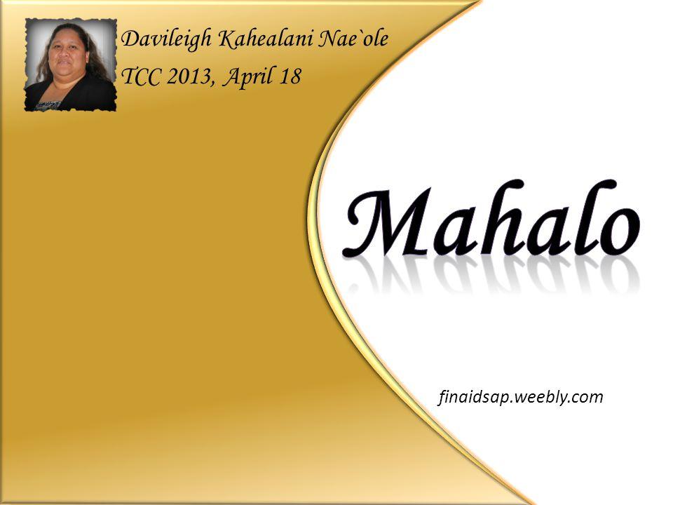 finaidsap.weebly.com Davileigh Kahealani Nae`ole TCC 2013, April 18