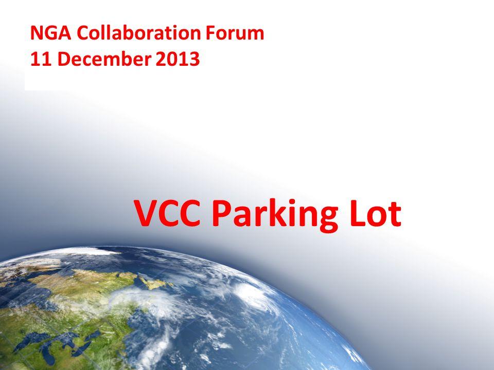 NGA Collaboration Forum 11 December 2013 VCC Parking Lot