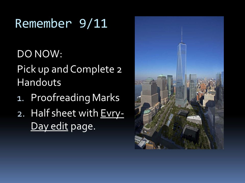 Remember 9/11 DO NOW: Pick up and Complete 2 Handouts 1.