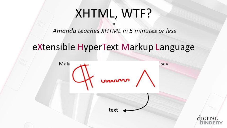 XHTML, WTF.
