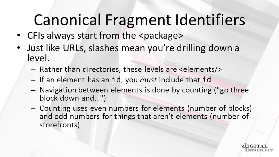 Canonical Fragment Identifiers CFIs always start from the Just like URLs, slashes mean youre drilling down a level.