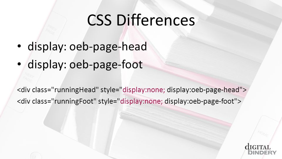 CSS Differences display: oeb-page-head display: oeb-page-foot