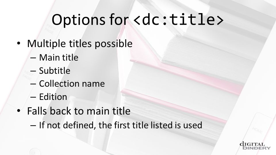 Options for Multiple titles possible – Main title – Subtitle – Collection name – Edition Falls back to main title – If not defined, the first title listed is used