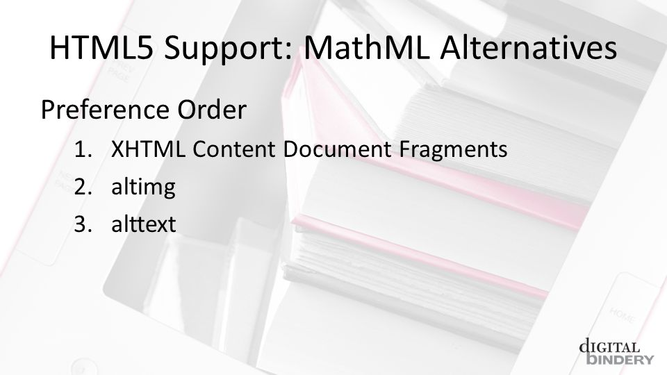 HTML5 Support: MathML Alternatives Preference Order 1.XHTML Content Document Fragments 2.altimg 3.alttext