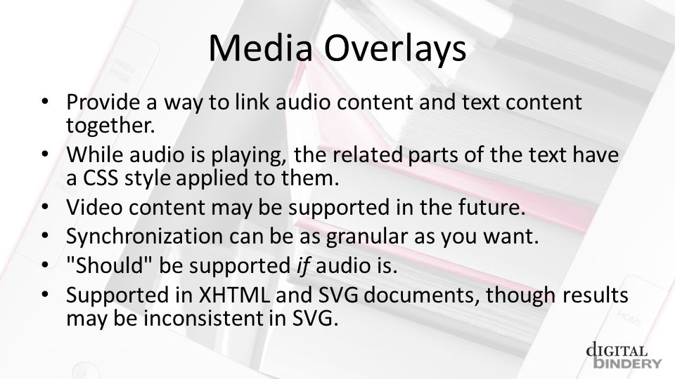 Media Overlays Provide a way to link audio content and text content together.