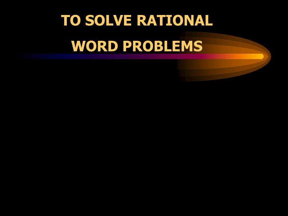 RATIONAL WORD PROBLEMS