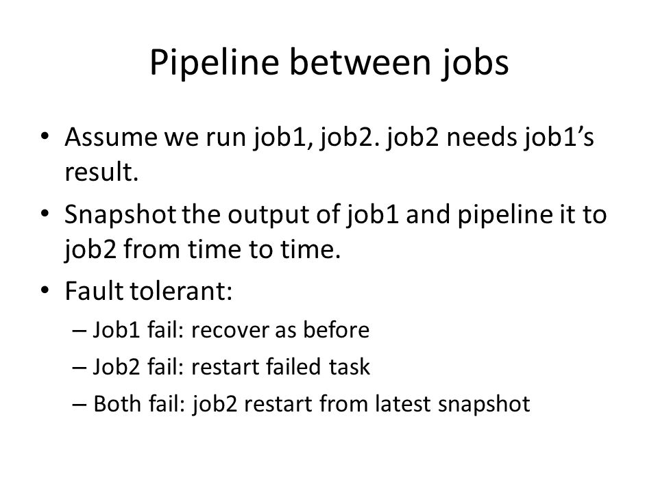 Pipeline between jobs Assume we run job1, job2. job2 needs job1s result.