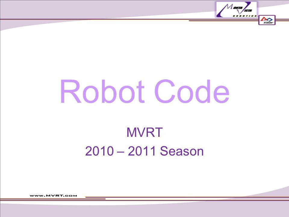 Robot Code MVRT 2010 – 2011 Season