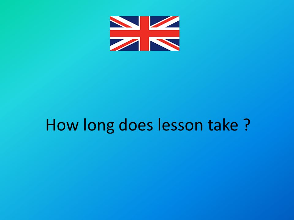 How long does lesson take ?