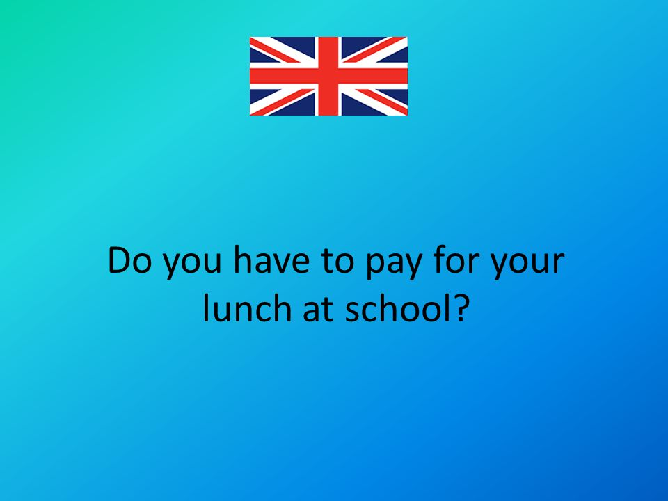 Do you have to pay for your lunch at school