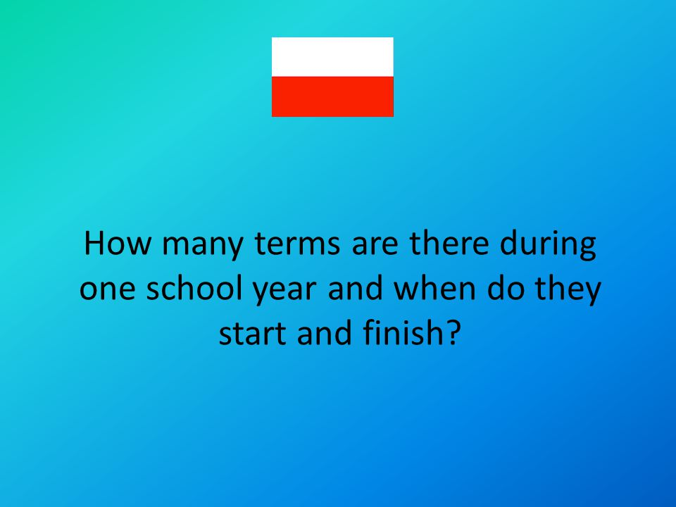 How many terms are there during one school year and when do they start and finish?