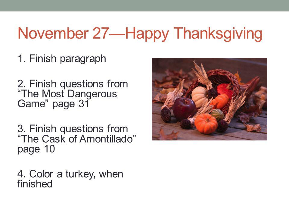 November 27Happy Thanksgiving 1. Finish paragraph 2.
